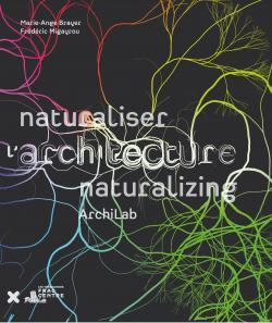 Naturaliser l'architecture, Archilab, HYX