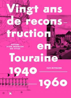 après-guerre reconstruction Touraine