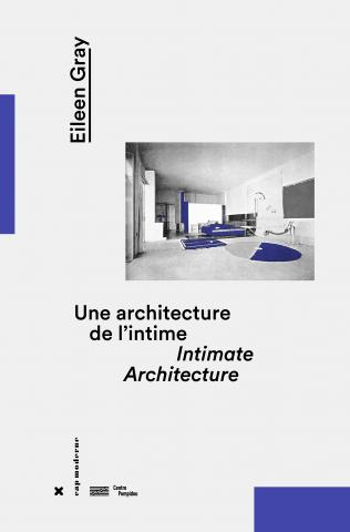 Eileen Gray, Intimate Architecture - HYX Centre Pompidou